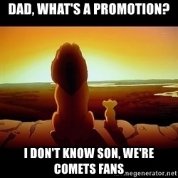 Simba - Dad, what's a promotion? I don't know son, we're comets fans