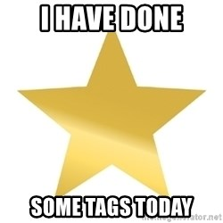 Gold Star Jimmy - I have done some tags today