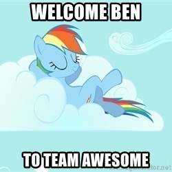 Rainbow Dash Cloud - Welcome BEN to team awesome