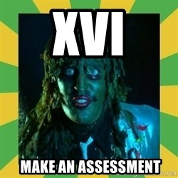 Old Greg - XVI  MAKE AN ASSESSMENT