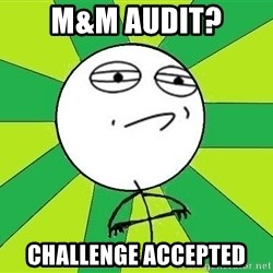 Challenge Accepted 2 - M&M audit? challenge accepted