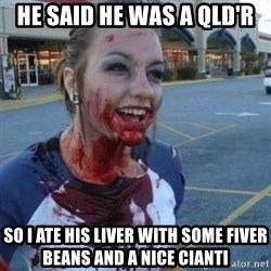 Scary Nympho - He said he was a QLD'R So I ate his liver with some fiver beans and a nice cianti