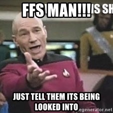Patrick Stewart WTF - FFS man!!! Just tell them its being looked into
