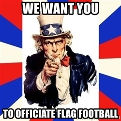 uncle sam i want you - we want you to officiate flag football