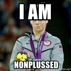 McKayla Maroney Not Impressed - i am   nonplussed