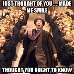 professor quirrell - Just Thought of you .... made me smile Thought you ought to know