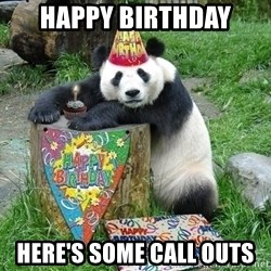 Happy Birthday Panda - happy birthday here's some call outs