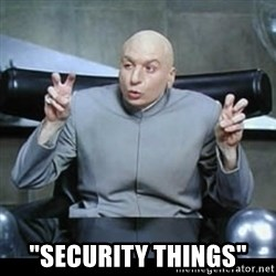 """dr. evil quotation marks -  """"security things"""""""