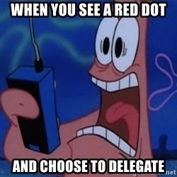 EXTRA THICC 2.0 - WHEN YOU SEE A RED DOT AND CHOOSE TO DELEGATE