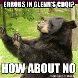 How about no bear - ERRORS IN GLENN'S CDQI?
