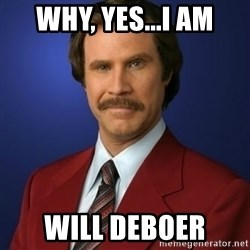 Anchorman Birthday - Why, yes...I am Will Deboer