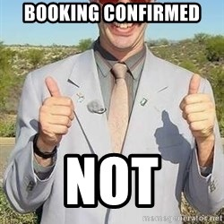 borat - BOOKING CONFIRMED NOT