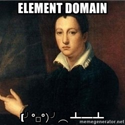 shit's on fire - Element Domain (╯°□°)╯︵ ┻━┻