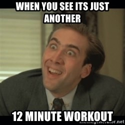 Nick Cage - When you see its just another  12 minute workout