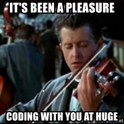 Titanic Band - it's been a pleasure coding with you at huge