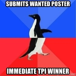 Socially Awkward to Awesome Penguin - Submits Wanted Poster Immediate TPI Winner