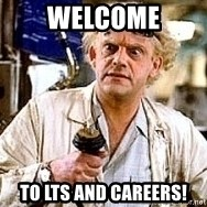 Doc Back to the future - Welcome to LTS and careers!