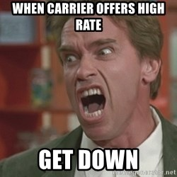 Arnold - When carrier offers high rate get down