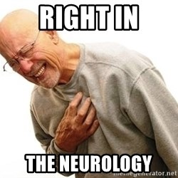 Old Man Heart Attack - Right in The Neurology