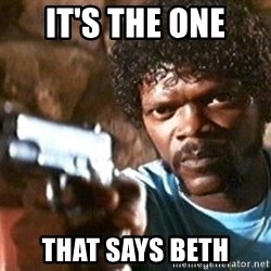 Pulp Fiction - IT's the one that Says Beth