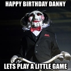 Jigsaw - Happy birthday danny Lets play a little game