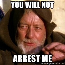 JEDI KNIGHT - You will not Arrest me