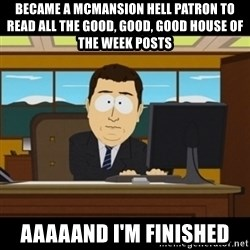 and they're gone - became a mcmansion hell patron to read all the good, good, good house of the week posts aaaaand I'm finished