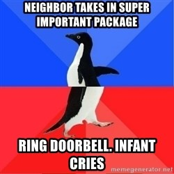 Socially Awkward to Awesome Penguin - Neighbor takes in Super important package Ring doorbell. Infant cries