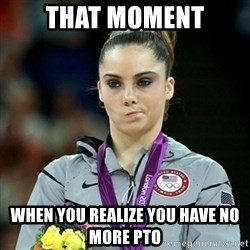 Not Impressed McKayla - That moment When you realize you have no more pto