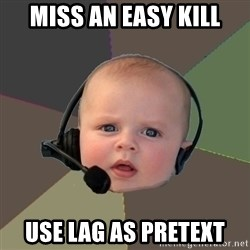 FPS N00b - miss an easy kill use lag as pretext