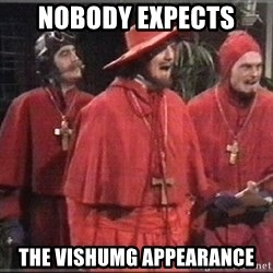 spanish inquisition - Nobody Expects  The Vishumg Appearance