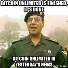 Baghdad Bob - Bitcoin unlimited is finished, it's done  Bitcoin Unlimited is yesterday's news