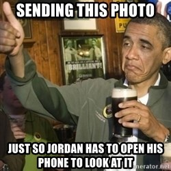 THUMBS UP OBAMA - Sending this photo Just so Jordan has to open his phone to look at it