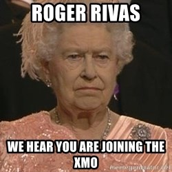 Queen Elizabeth Meme - roger rivas we hear you are joining the xmo