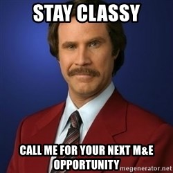 Anchorman Birthday - Stay classy call ME FOR your next M&E OPPORTUNITY