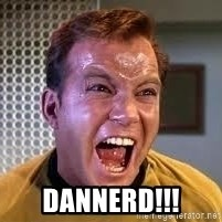 Screaming Captain Kirk -  Dannerd!!!