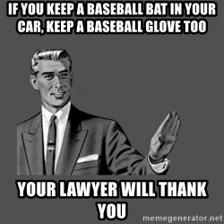 Grammar Guy - if you keep a baseball bat in your car, keep a baseball glove too your lawyer will thank you