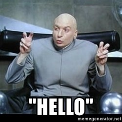 """dr. evil quotation marks -  """"hello"""""""