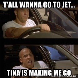 Vin Diesel Car - Y'all Wanna Go TO Jet...  Tina Is Making ME go