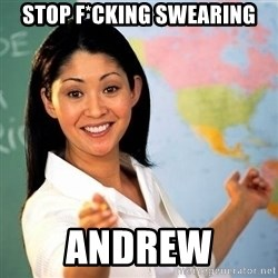 Terrible  Teacher - Stop f*cking swearing Andrew
