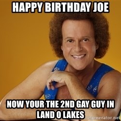 Gay Richard Simmons - Happy BIRTHDAY joe Now your the 2nd gay guy in land o lakes