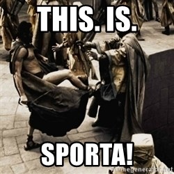 sparta kick - THIS. IS. SPORTA!