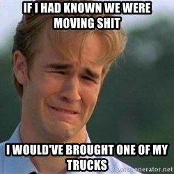 James Van Der Beek - if i had known we were moving shit i would've brought one of my trucks