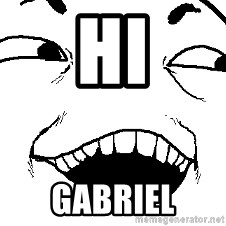 I see what you did there - Hi Gabriel