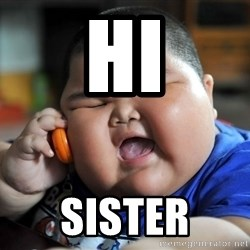 Fat Asian Kid - Hi Sister