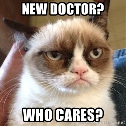 Grumpy Cat 2 - New docTor?  Who cares?
