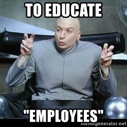 "dr. evil quotation marks - To educate ""Employees"""
