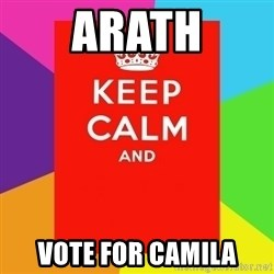 Keep calm and - arath vote for camila