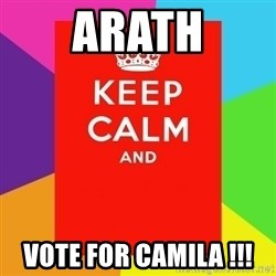 Keep calm and - arath vote for camila !!!