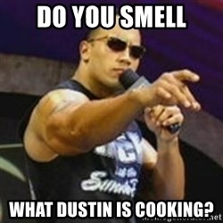 Dwayne 'The Rock' Johnson - Do you Smell What Dustin is cooking?